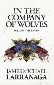 In The Company of Wolves II: Follow The Raven - James Michael Larranaga