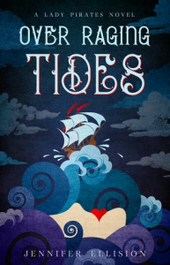 Over Raging Tides (Lady Pirates, #1) - Jennifer Ellision