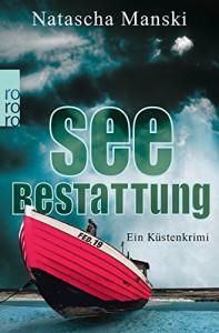 Seebestattung: Ein Küstenkrimi - Natascha Manski