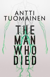 The Man Who Died - Antti Tuomainen, David Hackston