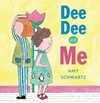 Dee Dee and Me - Amy Schwartz