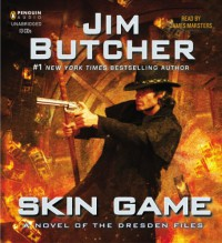 Skin Game: A Novel of the Dresden Files, Book 15 - James Marsters, Jim  Butcher