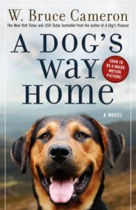 A Dog's Way Home: A Novel - W. Bruce Cameron