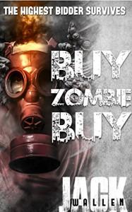 Buy Zombie Buy - Jack Wallen