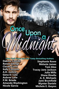 Once Upon A Midnight - Stephanie Rowe, Dakota Cassidy, Melanie James, Renee George, Toni Aleo, Claudy Conn, Tracey Jane Jackson, Kelly Cozzone, Julia Mills, Gena D. Lutz, Diane  Rinella, Aubree Lane, A.K. Michaels, PM Briede, Jami Brumfield, Amanda Washington, Wynter  Daniels, Nicole Garcia, Mic