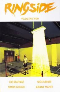 Ringside Volume 2: Work - Joseph Keatinge
