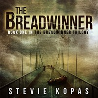 The Breadwinner: The Breadwinner Trilogy - Stevie Kopas, Stevie Kopas, Scott Birney