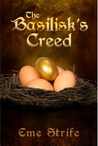The Basilisk's Creed, Volume One (The Basilisk's Creed #1) - Eme Strife
