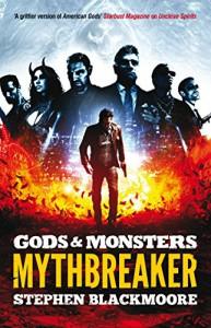 Mythbreaker (Gods and Monsters Book 2) - Stephen Blackmoore