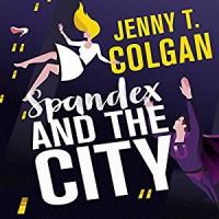 Spandex and the City - Antonia Beamish, Jenny T. Colgan