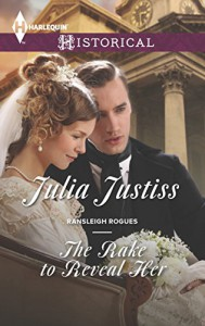 The Rake to Reveal Her (Ransleigh Rogues) - Julia Justiss