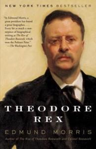 Theodore Rex - Edmund Morris
