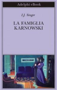 La famiglia Karnowski (Biblioteca Adelphi) (Italian Edition) - I.J. Singer, A. L. Callow
