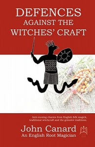 Defences Against the Witches' Craft - John Canard