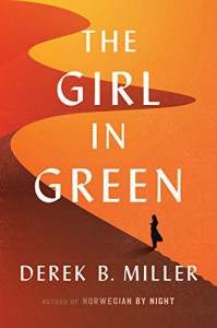 The Girl in Green - Derek B. Miller