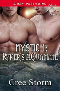 MYSTIC 1: Ryker's Aquamate (Siren Publishing Classic ManLove) - Cree Storm