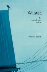 Winter, the Unwelcome Visitor - Shaista Justin