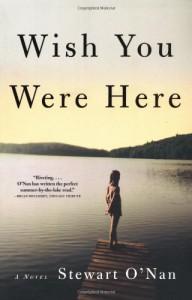 Wish You Were Here - Stewart O'Nan