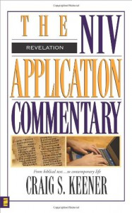 The NIV Application Commentary: Revelation - Craig S. Keener, David Weston Baker, Bill T. Arnold