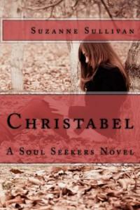 Christabel (Soul Seekers #1) - Suzanne Sullivan