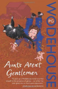 Aunts Aren't Gentleman (Jeeves, #15) - P.G. Wodehouse