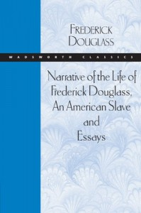 Narrative of the Life of Frederick Douglass, An American Slave and Essays - Frederick Douglass