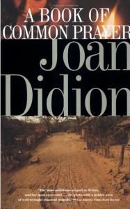 A Book of Common Prayer - Joan Didion, Oscar Liebman