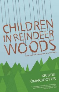 Children in Reindeer Woods - Kristín Ómarsdóttir, Lytton Smith