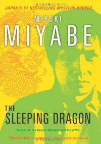 The Sleeping Dragon - Miyuki Miyabe, Deborah Iwabuchi