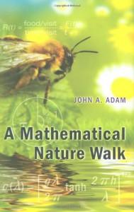 A Mathematical Nature Walk - John A. Adam