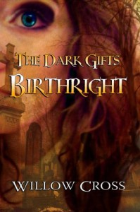 Birthright (The Dark Gifts) (Volume 1) - Willow Cross
