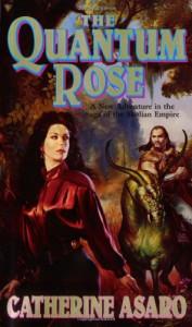 The Quantum Rose - Catherine Asaro
