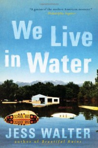 We Live in Water: Stories - Jess Walter