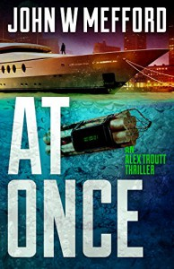 AT Once (An Alex Troutt Thriller, Book 3) - John W. Mefford