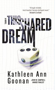 This Shared Dream: A Novel (Dance Family) - Kathleen Ann Goonan