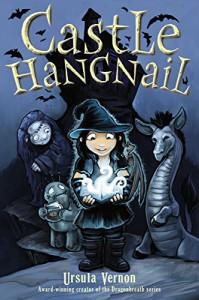 Castle Hangnail - Ursula Vernon