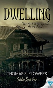 Dwelling (Subdue Book 1) - Thomas S Flowers