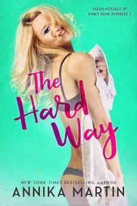 The Hard Way - Annika Martin