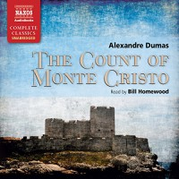 The Count of Monte Cristo - Alexandre Dumas, Bill Homewood, Naxos AudioBooks