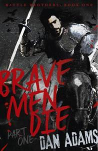 Brave Men Die: Part 1 of 3 - Dan Adams