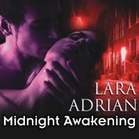 Midnight Awakening: The Midnight Breed, Book 3 - Hillary Huber, Lara Adrian