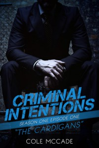 Criminal Intentions: The Cardigans - Cole McCade