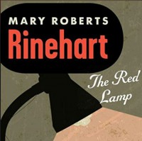 The Red Lamp - Mary Roberts Rinehart, Gary Dikeos