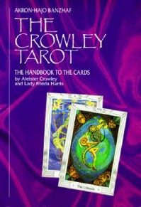 The Crowley Tarot: The Handbook to the Cards - Hajo Banzhaf