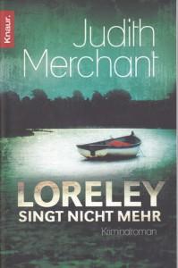 Loreley singt nicht mehr (Nibelungenmord, #2) - Judith Merchant