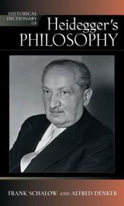 Historical Dictionary of Heidegger's Philosophy - Frank Schalow