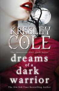Dreams of a Dark Warrior (Immortals After Dark 11) - Kresley Cole