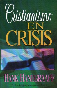 Christianity in Crisis Spanish Edition - Hank Hanegraaff, Ginny Williams