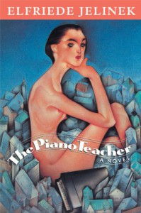 The Piano Teacher: A Novel - Elfriede Jelinek