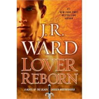 Lover Reborn (Black Dagger Brotherhood, #10) - J.R. Ward